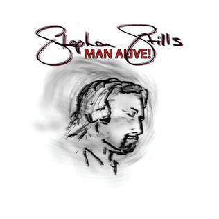 <i>Man Alive!</i> (Stephen Stills album) 2005 studio album by Stephen Stills