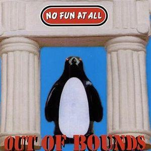 <i>Out of Bounds</i> (No Fun at All album) album by No Fun at All