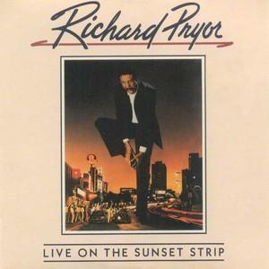 <i>Richard Pryor: Live on the Sunset Strip</i> 1982 live album by Richard Pryor