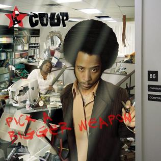 <i>Pick a Bigger Weapon</i> 2006 studio album by The Coup