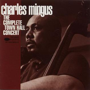<i>The Complete Town Hall Concert</i> 1962 live album by Charles Mingus