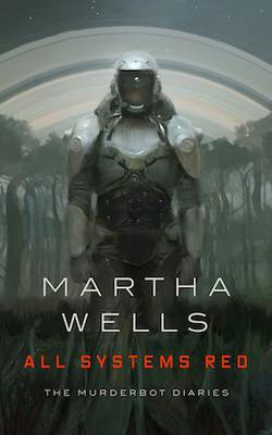 All Systems Red - The Murderbot Diaries 1 (cover).jpg