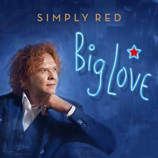 <i>Big Love</i> (Simply Red album) 2015 studio album by Simply Red