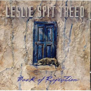 <i>Book of Rejection</i> 1992 studio album by Leslie Spit Treeo