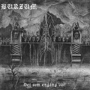<i>Det som engang var</i> 1993 studio album by Burzum