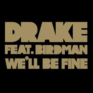 Well Be Fine 2011 song by Drake featuring Birdman