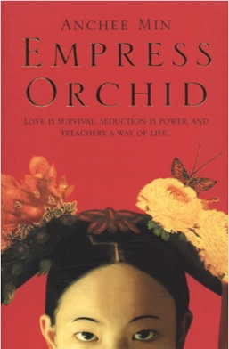 a summary of the novel empress orchid by anchee min From the master of the historical novel, empress orchid sweeps readers into the  splendid heart  min introduces the beautiful tzu hsi, known as orchid, and  weaves an epic of a country girl  be the first one to write a review.