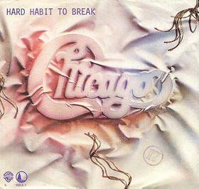 Hard Habit to Break 1984 single by Chicago