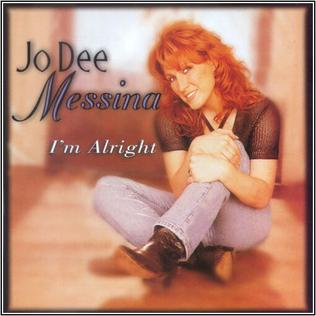 <i>Im Alright</i> (Jo Dee Messina album) 1998 studio album by Jo Dee Messina