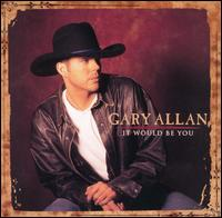 <i>It Would Be You</i> 1998 studio album by Gary Allan