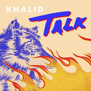 Talk (Khalid song) - Wikipedia