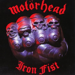 <i>Iron Fist</i> (album) album by Motörhead