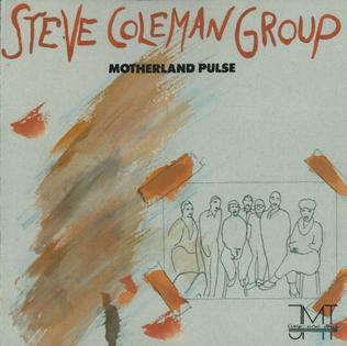 <i>Motherland Pulse</i> 1985 studio album by Steve Coleman Group