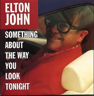 Something About the Way You Look Tonight 1997 single by Elton John