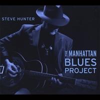 <i>The Manhattan Blues Project</i> 2013 studio album by Steve Hunter
