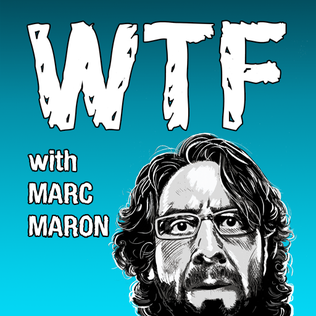 <i>WTF with Marc Maron</i> American interview podcast