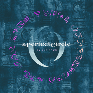 By and Down 2013 single by A Perfect Circle