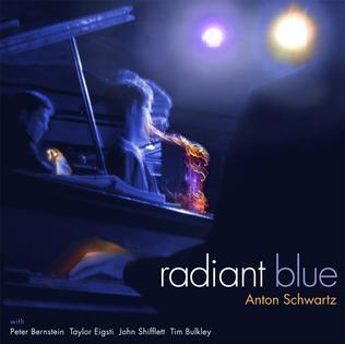 <i>Radiant Blue</i> 2006 studio album by Anton Schwartz