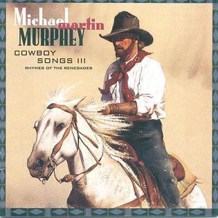 <i>Cowboy Songs III</i> 1993 studio album by Michael Martin Murphey