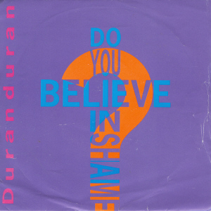 Do You Believe in Shame? 1989 single by Duran Duran