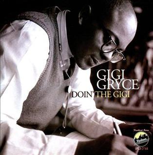 <i>Doin the Gigi</i> 2011 compilation album by Gigi Gryce