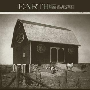 <i>Hex; Or Printing in the Infernal Method</i> 2005 studio album by Earth