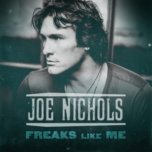 Freaks Like Me single by Joe Nichols