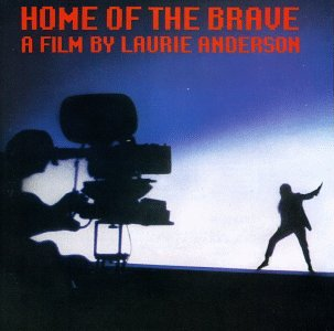 <i>Home of the Brave</i> (soundtrack) 1986 soundtrack album from Home of the Brave by Laurie Anderson