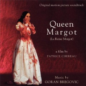 <i>La reine Margot – Soundtrack</i> 1994 soundtrack album by Goran Bregović