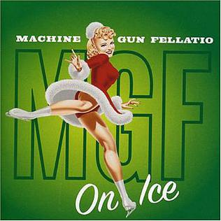 On Ice (Machine Gun Fellatio album) - Wikipedia, the free encyclopedia
