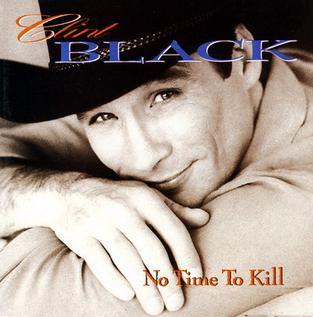 <i>No Time to Kill</i> 1993 studio album by Clint Black