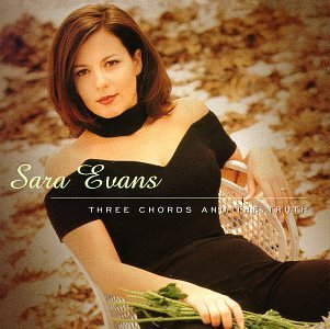 <i>Three Chords and the Truth</i> (Sara Evans album) 1997 studio album by Sara Evans