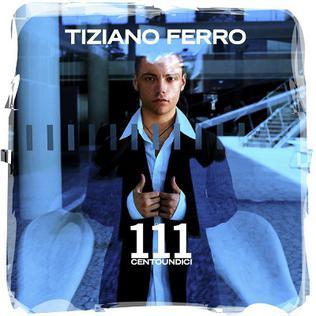 <i>111 Centoundici</i> 2003 studio album by Tiziano Ferro