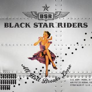 <i>All Hell Breaks Loose</i> (Black Star Riders album) 2013 studio album by Black Star Riders
