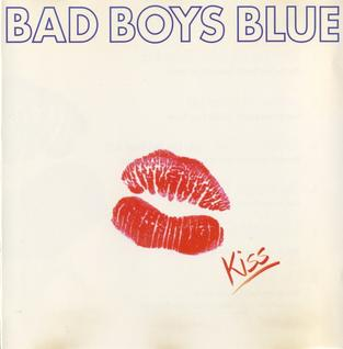 <i>Kiss</i> (Bad Boys Blue album) album by Bad Boys Blue