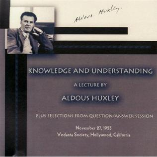 <i>Knowledge and Understanding</i> 2005 live album (lecture) by Aldous Huxley