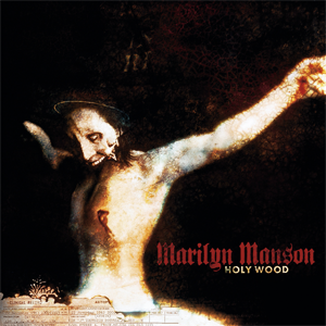 <i>Holy Wood (In the Shadow of the Valley of Death)</i> 2000 studio album by Marilyn Manson