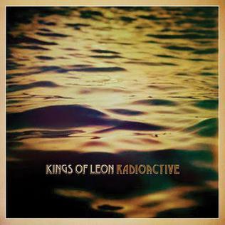 Radioactive (Kings of Leon song) 2010 single by Kings of Leon