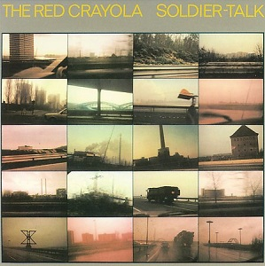 <i>Soldier-Talk</i> 1979 studio album by The Red Crayola