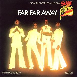 Far Far Away (song) 1974 single by Slade