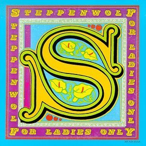 <i>For Ladies Only</i> 1971 studio album by Steppenwolf