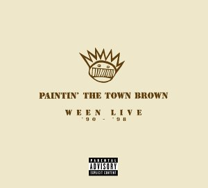 <i>Paintin the Town Brown: Ween Live 1990–1998</i> 1999 live album by Ween