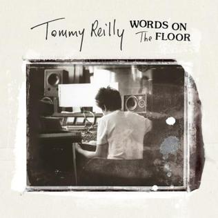 <i>Words on the Floor</i> 2009 studio album by Tommy Reilly