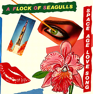 Image result for A Flock Of Seagulls Space Age Love Song single