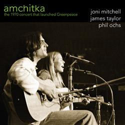 <i>Amchitka</i> (album) 2009 live album by Joni Mitchell, James Taylor, and Phil Ochs