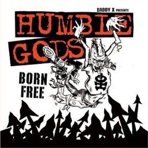 <i>Born Free</i> (Humble Gods album) 2004 studio album by Humble Gods