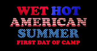 <i>Wet Hot American Summer: First Day of Camp</i> Comedy web television series