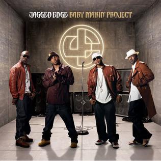 <i>Baby Makin Project</i> 2007 studio album by Jagged Edge