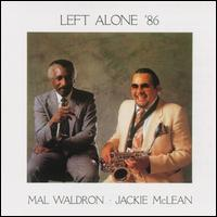 <i>Left Alone 86</i> 1986 live album by Mal Waldron & Jackie McLean