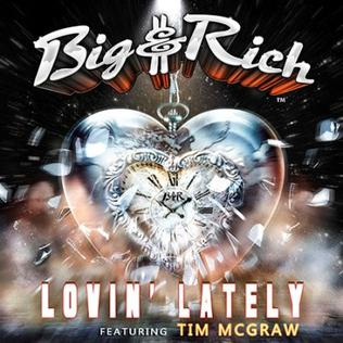 Lovin Lately 2016 single by Big & Rich featuring Tim McGraw